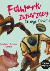 Okładka książki Folwark zwierzęcy George Orwell,Odyr