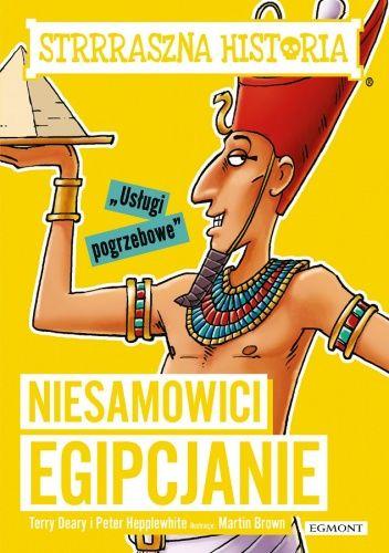 Okładka książki Niesamowici Egipcjanie Martin Brown,Terry Deary,Peter Hepplewhite