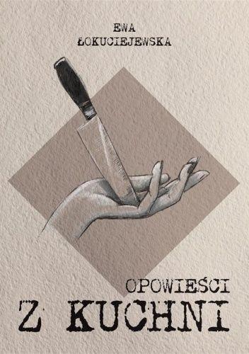 Okładka książki Opowieści z kuchni Ewa Łokuciejewska