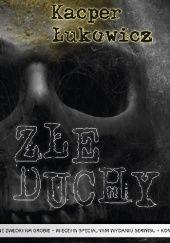 Okładka książki Złe duchy Kacper Łukowicz