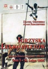 Okładka książki Igrzyska lekkoatletów. St. Louis 1904 Daniel Grinberg,Adam Parczewski