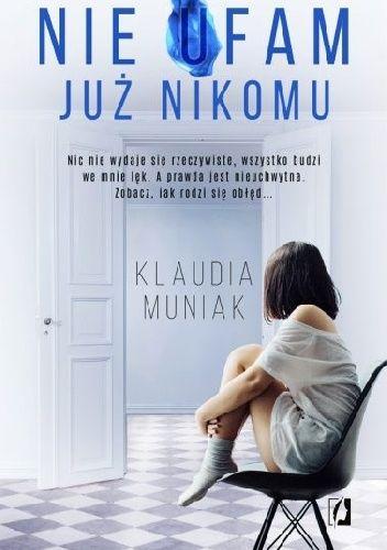 Okładka książki Nie ufam już nikomu Klaudia Muniak