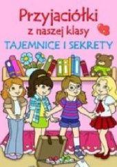 Okładka książki Przyjaciółki z naszej klasy. Tajemnice i sekrety