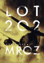 Okładka książki Lot 202 Remigiusz Mróz