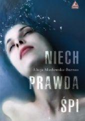 Okładka książki Niech prawda śpi Alicja Masłowska–Burnos