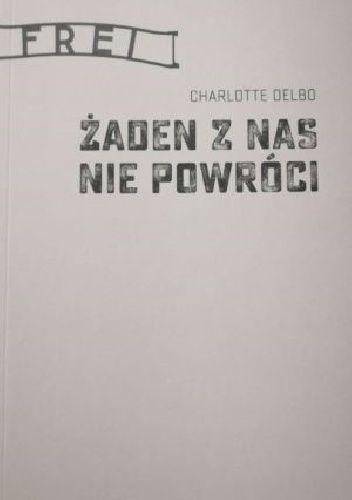 Okładka książki Żaden z nas nie powróci Charlotte Delbo