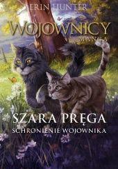 Okładka książki Szara Pręga #2 Schronienie Wojownika. Wojownicy. Manga 6 Erin Hunter