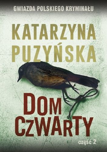Okładka książki Dom czwarty cz.2 Katarzyna Puzyńska