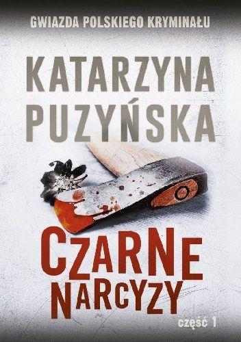Okładka książki Czarne narcyzy cz. 1 Katarzyna Puzyńska