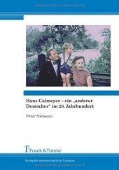 """Okładka książki Hans Calmeyer – ein """"anderer Deutscher"""" im 20. Jahrhundert: Widerständler, """"Landsmann der Toten, der Opfer"""" – """"Der werdende Mensch"""" einer besseren Zukunft? Peter Niebaum"""