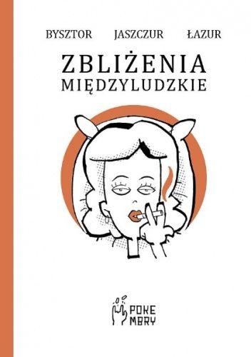 Okładka książki Zbliżenia międzyludzkie Bysztor,Jaszczur