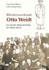 Okładka książki Blindenwerkstatt Otto Weidt: Ein Ort der Menschlichkeit im Dritten Reich Inge Deutschkron