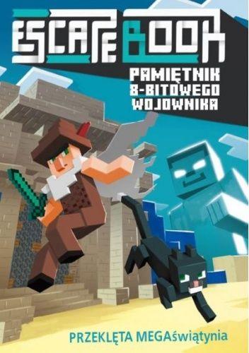Okładka książki ESCAPE BOOK. Pamiętnik 8-bitowego wojownika. PRZEKLĘTA MEGAświątynia Cube Kid