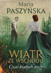Okładka książki Czas białych nocy Maria Paszyńska