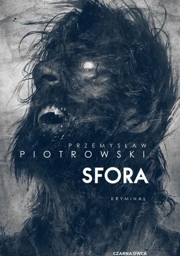 Okładka książki Sfora Przemysław Piotrowski