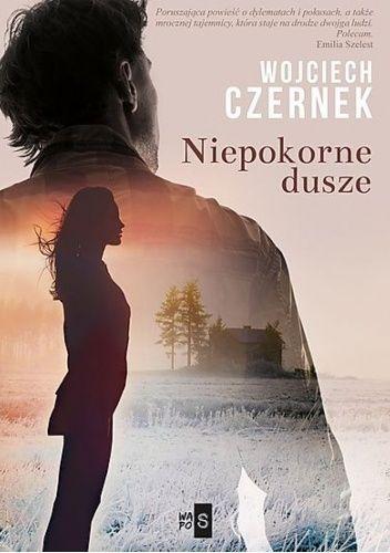 Okładka książki Niepokorne dusze Wojciech Czernek