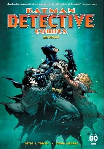 Okładka książki Batman – Detective Comics: Mitologia Dough Mahnke,Peter J. Tomasi