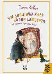 Okładka książki Był sobie dwa razy baron Lamberto, czyli tajemnice Wyspy San Giulio Gianni Rodari