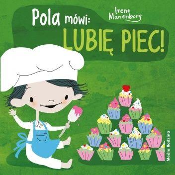 Okładka książki Pola mówi: Lubię piec! Irene Marienborg