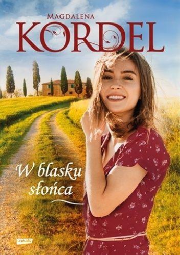 Okładka książki W blasku słońca Magdalena Kordel