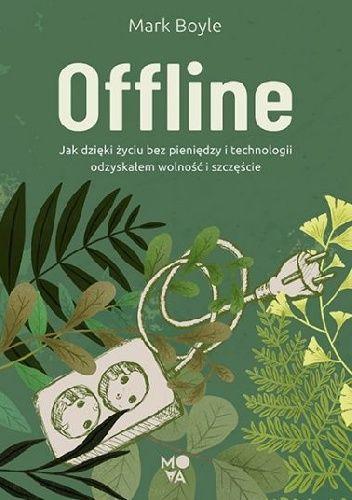 Okładka książki Offline Mark Boyle