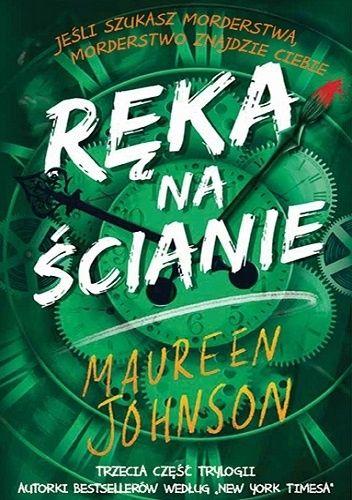 Okładka książki Ręka na ścianie Maureen Johnson