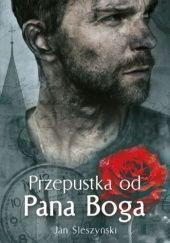 Okładka książki Przepustka od Pana Boga Jan Śleszyński