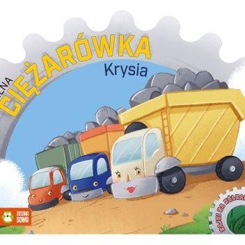 Okładka książki Bajki na kółkach. Silna ciężarówka Krysia Justyna Jednoróg
