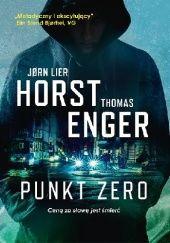 Okładka książki Punkt zero Thomas Enger,Jørn Lier Horst