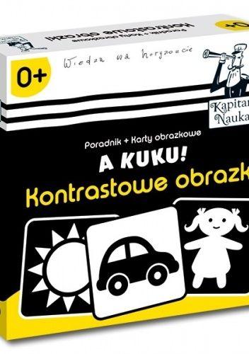 Okładka książki Kapitan Nauka. A kuku! Kontrastowe obrazki 0+ Anna Zych