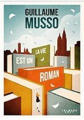 Okładka książki La vie est un roman Guillaume Musso