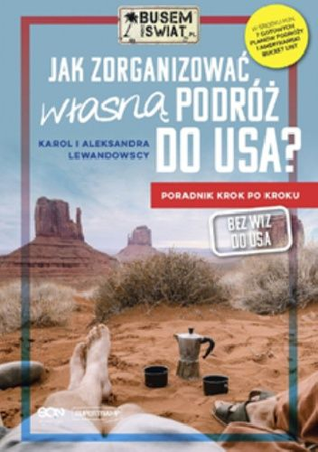 Okładka książki Jak zorganizować własną podróż do USA? Aleksandra Lewandowska,Karol Lewandowski