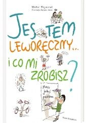 Okładka książki Jestem leworęczny… i co mi zrobisz? Michel Piquemal,Jacques Azam