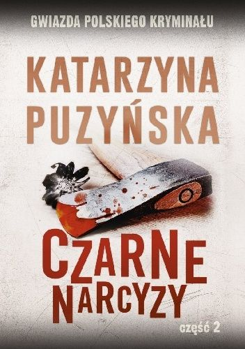Okładka książki Czarne narcyzy cz. 2 Katarzyna Puzyńska