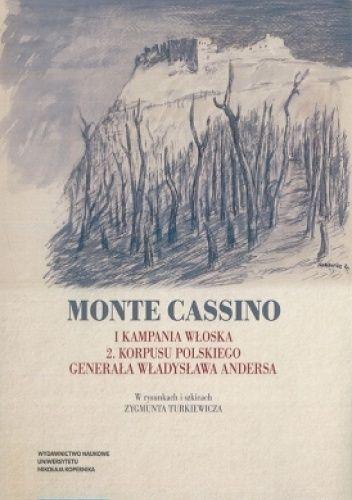 Okładka książki Monte Cassino. I kampania włoska 2. Korpusu Polskiego generała Władysława Andersa Mirosław Adam Supruniuk
