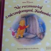 Okładka książki Nie rozmawiaj z nieznajomymi, Kubusiu! Małgorzata Strzałkowska