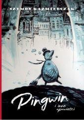Okładka książki Pingwin i inne opowieści