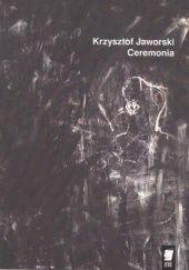 Okładka książki Ceremonia Krzysztof Jaworski
