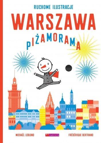 Okładka książki Warszawa Piżamorama Tatiana Audycka-Szatrawska,Frederique Bertrand,Michael Leblond
