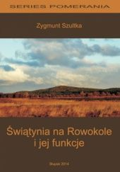 Okładka książki Świątynia na Rowokole i jej funkcje Zygmunt Szultka