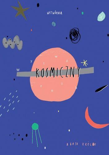 Okładka książki Wytwórnik kosmiczny Agata Królak