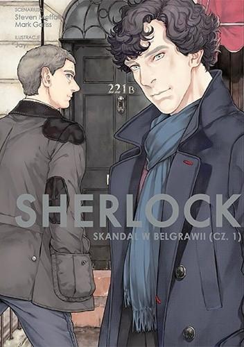 Okładka książki Sherlock: Skandal w Belgrawii #1 Mark Gatiss,Jay.,Steven Moffat