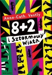 Okładka książki 8 + 2 i Sztormowy Wiatr Anne-Cath. Vestly,Marianna Oklejak