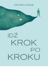 Okładka książki Idź krok po kroku Erling Kagge