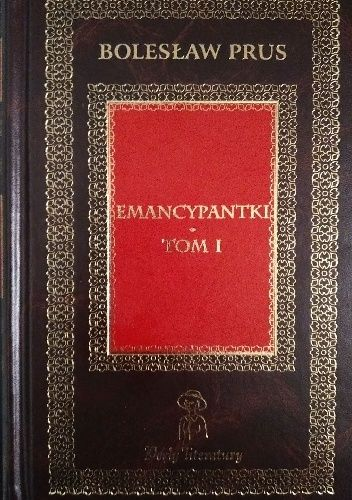 Okładka książki Emancypantki. Tom I Bolesław Prus