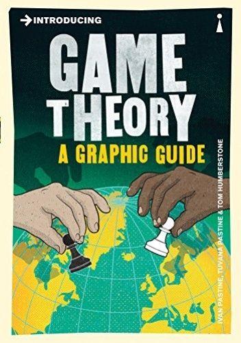 Okładka książki Introducing Game Theory: A Graphic Guide Tom Humberstone,Ivan Pastine,Tuvana Pastine