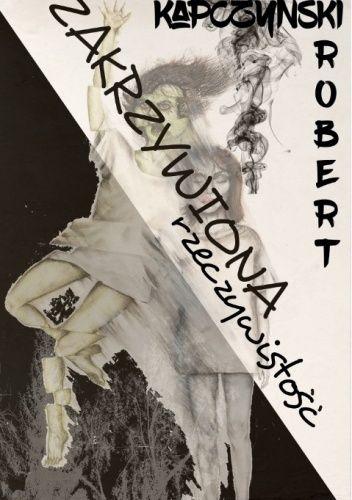 Okładka książki Zakrzywiona rzeczywistość Robert Kapczyński
