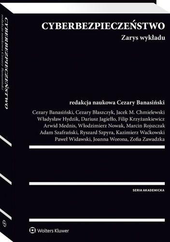 Okładka książki Cyberbezpieczeństwo. Zarys wykładu Cezary Banasiński