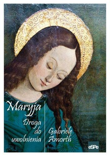 Okładka książki Maryja. Droga do uwolnienia. Gabriele Amorth
