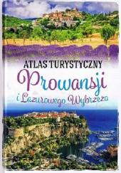 Okładka książki Atlas turystyczny Prowansji i Lazurowego Wybrzeża
